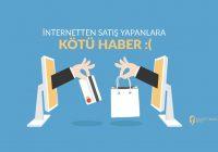 İnternetten Satış Yapanlara Kötü Haber